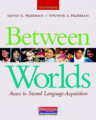 Between Worlds By Freeman, David E./ Freeman, Yvonne S.